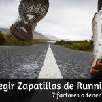 7 Factores que debes tener en cuenta al elegir tus Zapatillas de Running