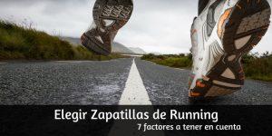 Elegir Zapatillas de Running: 7 factores a tener en cuenta