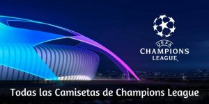 Todas las Camisetas de los Equipos Champions League 2018/19