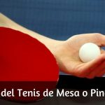 Conoce a fondo el Tenis de Mesa o Ping-Pong