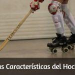 Descubre las características del Hockey Patines