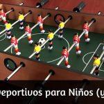 Juguetes Deportivos para Niños (y no tan niños)