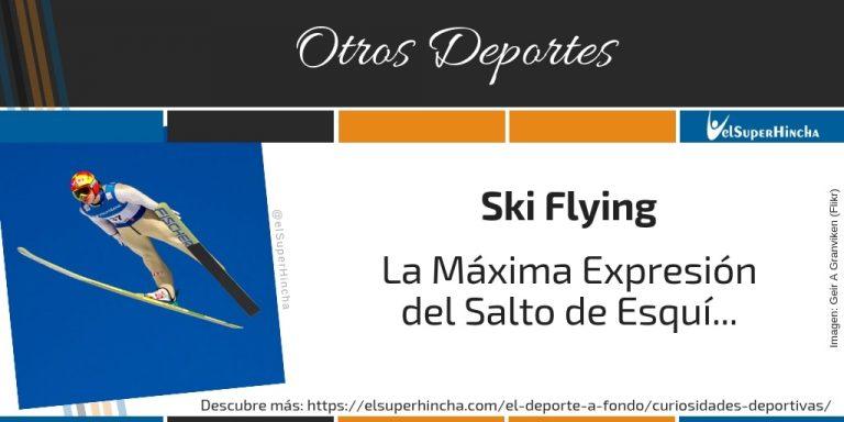 Ski Flying. La Máxima Expresión del Salto de Esquí...