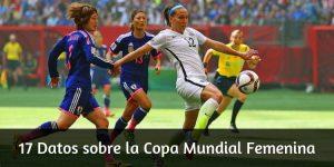 17 Datos sobre la Copa Mundial Femenina