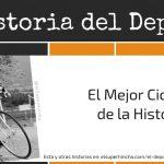 Eddy Merckx. El Mejor Ciclista de la Historia