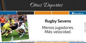 Rugby Sevens. Menos Jugadores. Más Velocidad