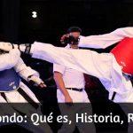Taekwondo: Qué es, Historia, Reglas…