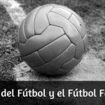 Historia del Fútbol y el Fútbol Femenino