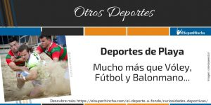 Deportes de Playa: Más que Vóley, Fútbol y Balonmano...