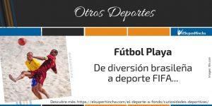 Fútbol Playa. De diversión brasileña a deporte FIFA...
