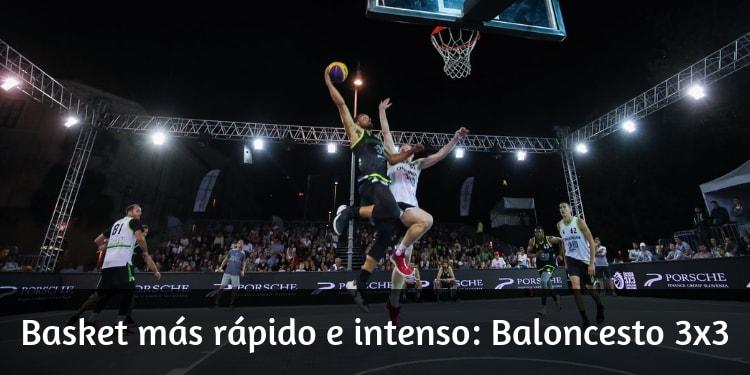 Baloncesto 3x3: Basket más rápido e intenso