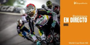World Cup Rock Hill de BMX SX En Directo