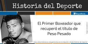 Floyd Patterson. El Primer Boxeador que recuperó el título de Peso Pesado