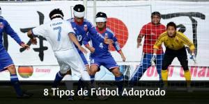 8 Tipos de Fútbol Adaptado