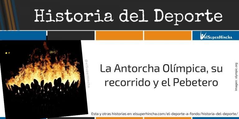 Historia de La Antorcha Olímpica, su recorrido y el pebetero