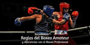 Reglas del Boxeo Amateur y diferencias con el Boxeo Profesional