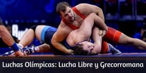 Luchas Olímpicas: Lucha libre y Lucha Grecorromana