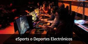 eSports o Deportes Electrónicos