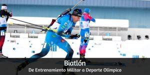 Biatlón: De entrenamiento Militar a Deporte Olímpico