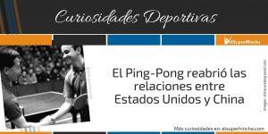 El Tenis de Mesa reabrió las relaciones entre Estados Unidos y China en lo que se conoció como Diplomacia del ping-pong