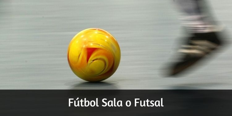 Fútbol Sala o Futsal