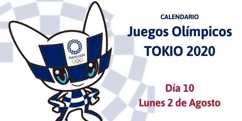 Calendario Tokio 2020 del Lunes 2 de Agosto (Día 10)