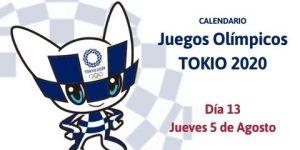 Calendario Tokio 2020 del Jueves 5 de Agosto (Día 13)