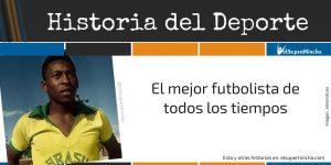 Pelé, el mejor jugador de fútbol de la historia